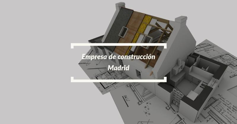 empresa de construccion madrid