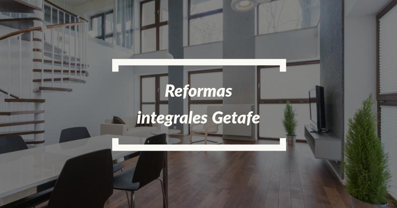 reformas integrales getafe